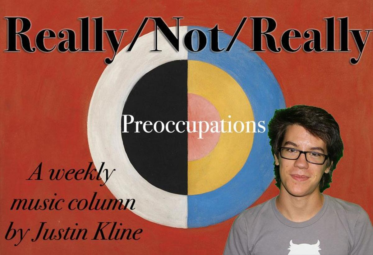 Really/Not/Really: Preoccupations' Preoccupations