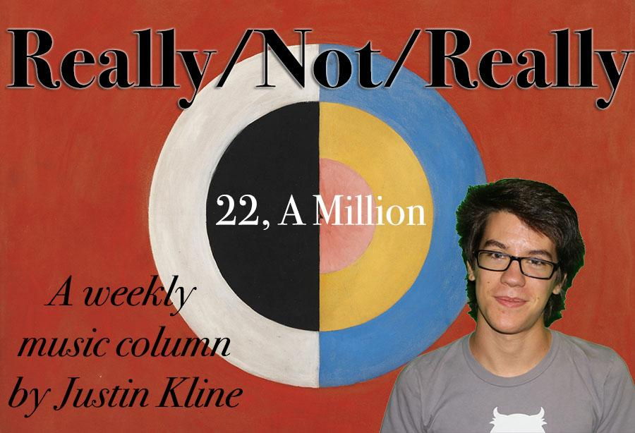 Really/Not/Really: Bon Iver's 22, A Million